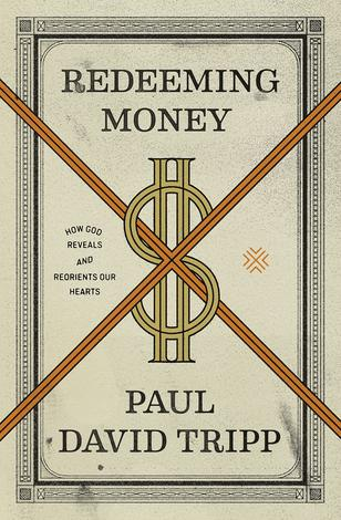 Redeeming Money by Paul David Tripp