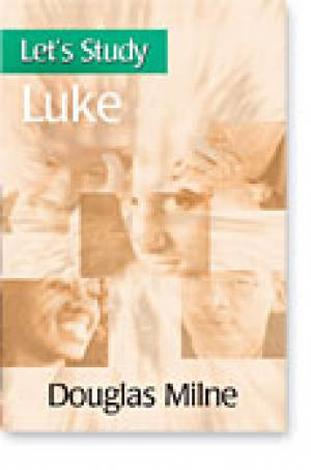 Let's Study Luke by Douglas Milne