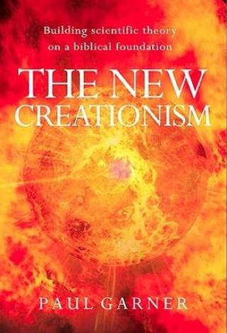The New Creationism by Paul Garner