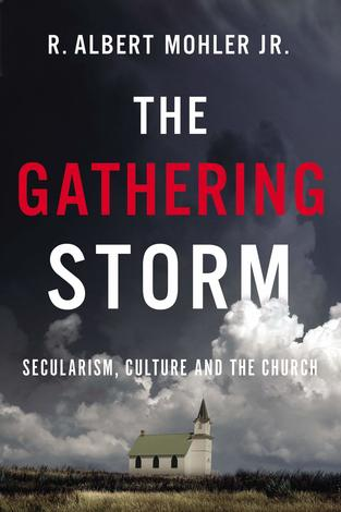 The Gathering Storm by Albert Mohler
