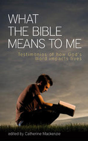 What The Bible Means To Me by Catherine Mackenzie