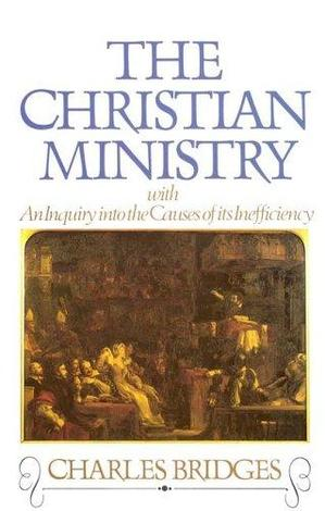 Christian Ministry by Charles Bridges