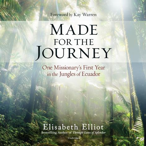 Made for the Journey by Elisabeth Elliot