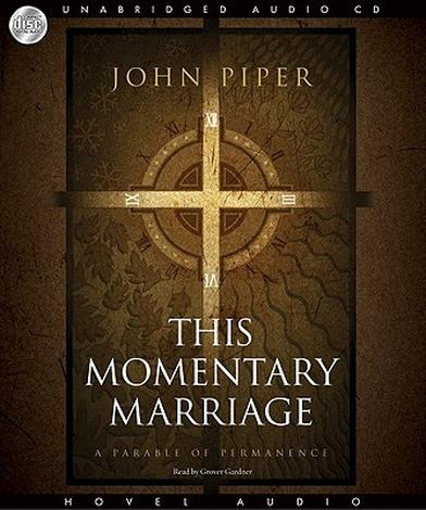 This Momentary Marriage [Audio Book] by John Piper