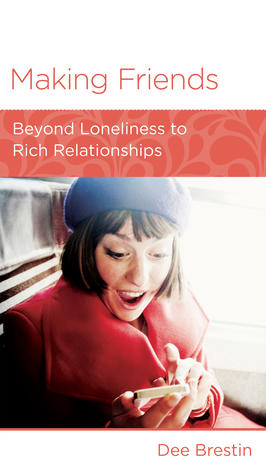 Making Friends: Beyond Loneliness to Rich Relationships - 5 Pack by Dee Brestin