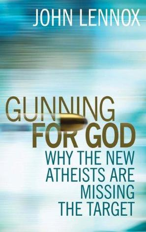 Gunning for God by John Lennox