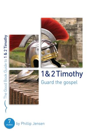1 & 2 Timothy [Good Book Guide] by Phillip Jensen