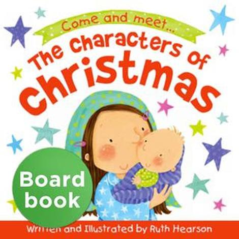 The Characters of Christmas Board Book by Ruth Hearson