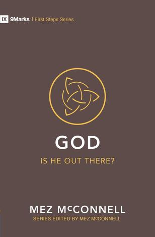 God: Is He Out There? by Mez McConnell