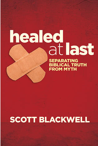 Healed at Last by Scott Blackwell
