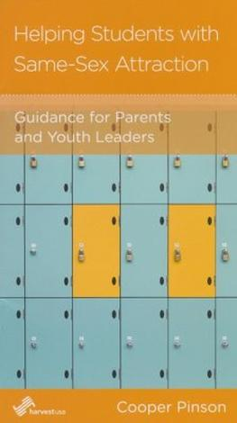 Helping Students with Same-Sex Attraction: Guidance for Parents and Youth Leaders by Cooper Pinson
