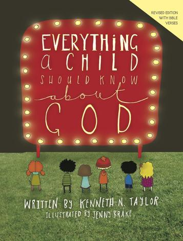Everything a Child Should Know About God by Kenneth N Taylor and Jenny Brake