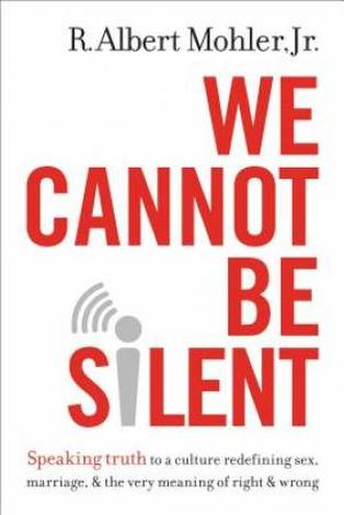 We Cannot Be Silent by Albert Mohler