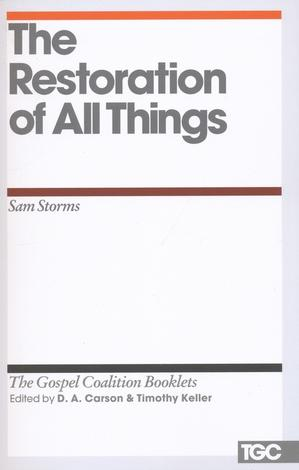 The Restoration of All Things by D A Carson and Timothy Keller