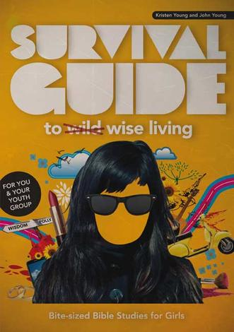 Survival Guide to Wise Living (Girls) by John Young