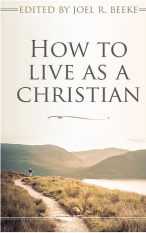 How to Live as a Christian by