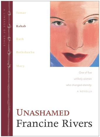 Unashamed (2/5) by Francine Rivers