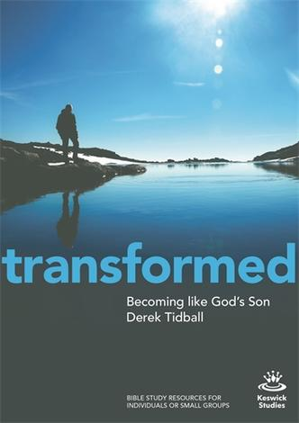 Transformed by Derek Tidball