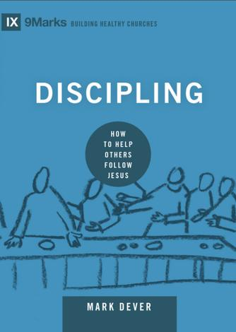 Discipling by Mark Dever