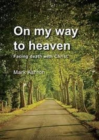 On My Way to Heaven by Mark Ashton