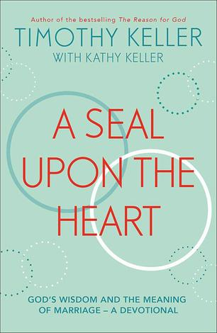 A Seal Upon the Heart by Timothy Keller and Kathy Keller