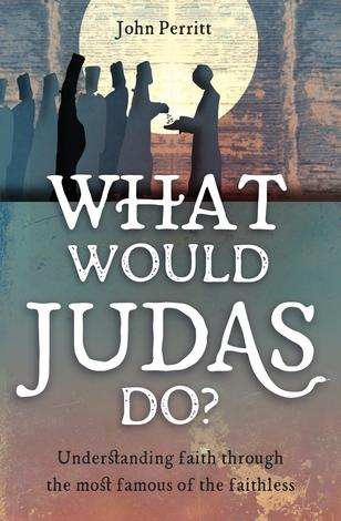 What Would Judas Do? by John Perritt