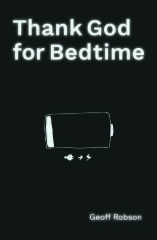 Thank God for Bedtime by Geoff Robson