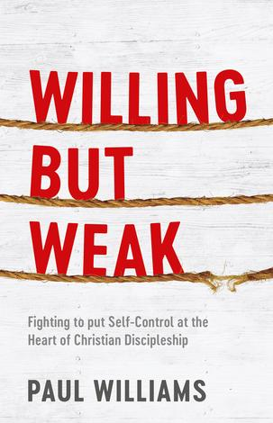 Willing But Weak by Paul Williams