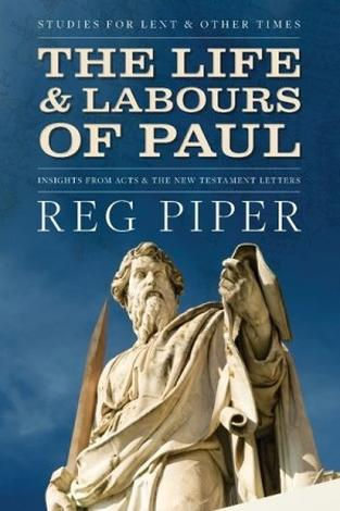 The Life and Labours of Paul by Reg Piper