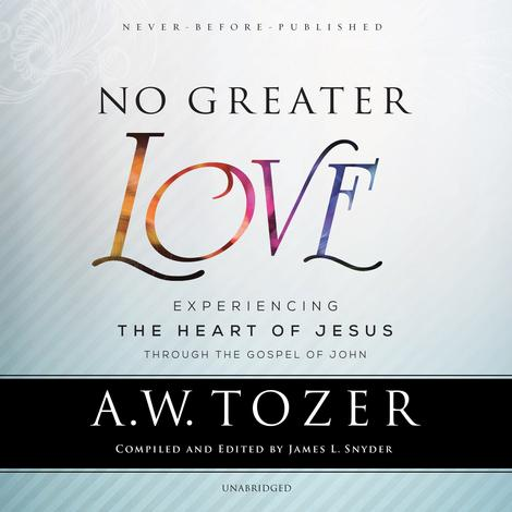 No Greater Love by A W Tozer