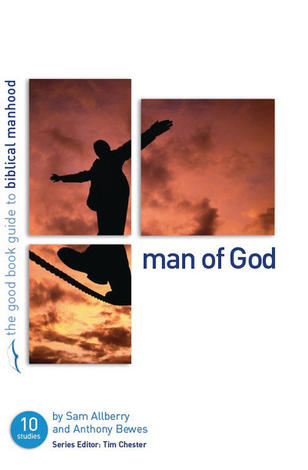 Man of God [Good Book Guide] by Anthony Bewes