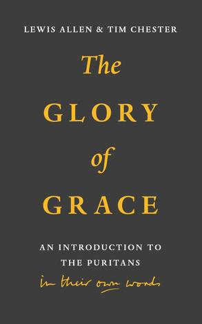 The Glory of Grace by Lewis Allen and Tim Chester