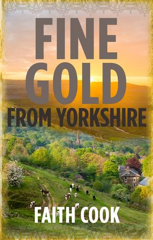 Fine Gold From Yorkshire by Faith Cook