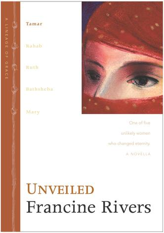 Unveiled (1/5) by Francine Rivers