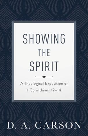 Showing the Spirit, Repackaged Edition by D A Carson