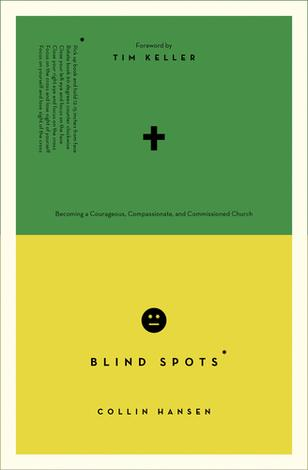 Blind Spots by Collin Hansen