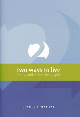Two Ways To Live Leader's Manual by Phillip Jensen and Tony Payne