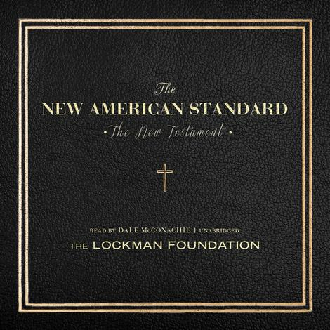 The New Testament of the New American Standard Audio Bible by
