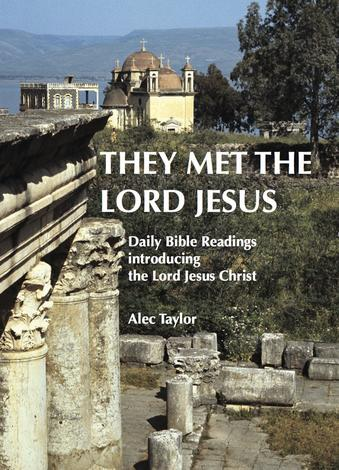 They Met the Lord Jesus by Alec Taylor