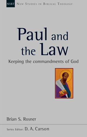 Paul and The Law by Brian S Rosner