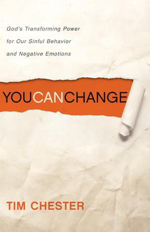 You Can Change ~ Tim Chester by Tim Chester