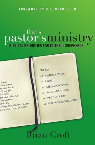 The Pastor's Ministry by Brian Croft