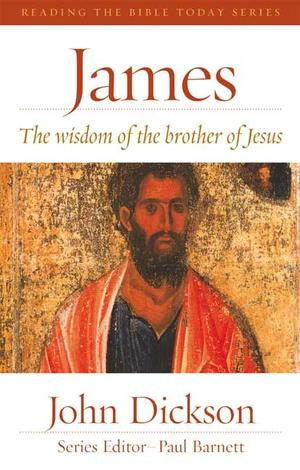 James [Reading the Bible Today] by John Dickson