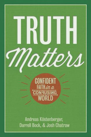 Truth Matters by Andreas J Köstenberger and Darrell Bock