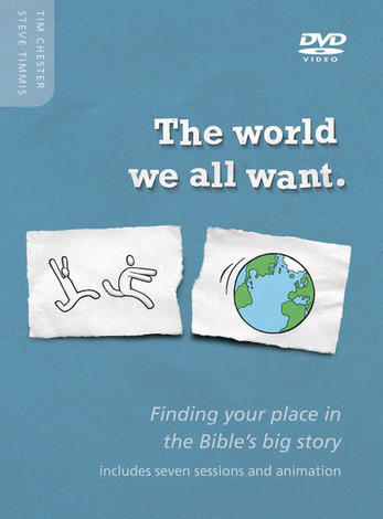 The World We All Want DVD by Tim Chester