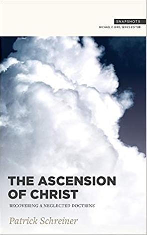 The Ascension of Christ by Patrick Schreiner