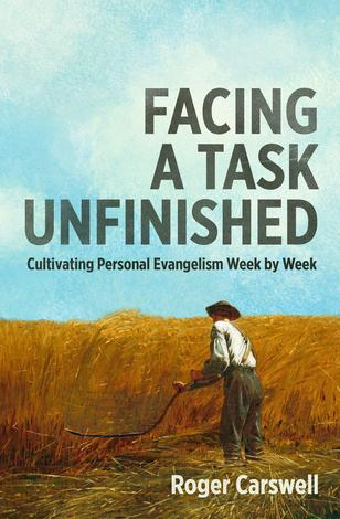 Facing a Task Unfinished by Roger Carswell