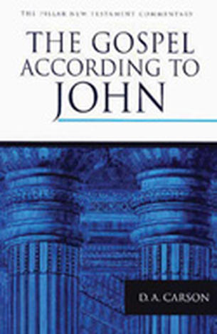 The Gospel According To John by D A Carson