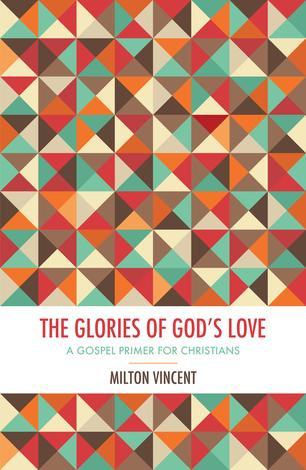 The Glories of God's Love