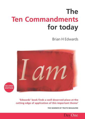 Ten Commandments for today, The by Brian H Edwards
